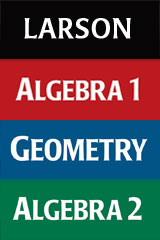 Holt McDougal Larson Algebra 1, Geometry, Algebra 2 and Pre-Algebra