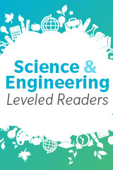Science and Engineering Leveled Readers