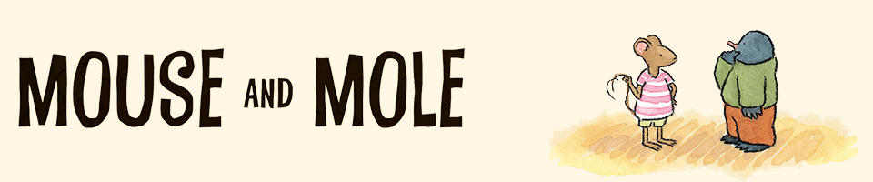 Mouse and Mole