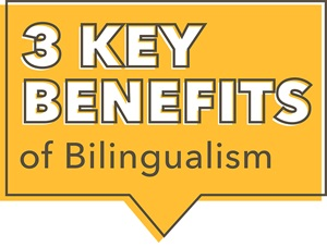 3 Key Benefits of Bilingualism